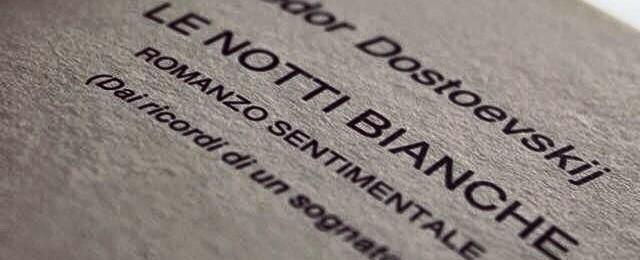 """""""Le notti Bianche"""" di Dostoevskij (Elena De Stefano)"""